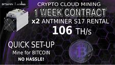 CLOUD MINING Contract x2 Bitmain Antminer Rental S17 S19 Bitcoin 106+ TH/s 1WEEK