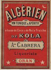 """""""ALGERIEN Vin tonique & apéritif KOLA"""" Etiquette-chromo originale fin 1800"""