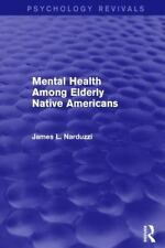 MENTAL HEALTH AMONG ELDERLY NATIVE AMERICANS - NARDUZZI, JAMES L. - NEW PAPERBAC