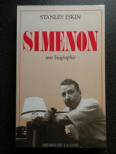 SIMENON UNE BIOGRAPHIE  STANLEY ESKIN  ED. PRESSES DE LA CITE