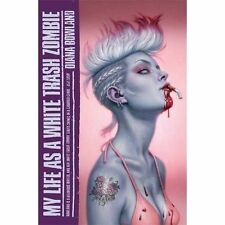 Rowland, Diana, My Life as a White Trash Zombie (A White Trash Zombie Novel), Ve