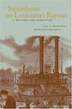 Steamboats on Louisiana's Bayous: A History and Directory (Hardback or Cased Boo