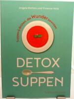 Detox Suppen + Kochbuch + Leckere gesunde Rezepte für Brühen die Wunder bewirken