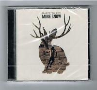 MIIKE SNOW - HAPPY TO YOU - CD 10 TITRES - 2012 - NEUF NEW NEU