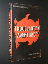 TROUBLANTES AVENTURES - Barbara Higgins - EDITIONS FLEUVE NOIR