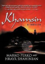 Khamsin : A Thriller by Hrayr Shahinian and Marko Perko (2010, Paperback)
