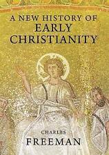 A New History of Early Christianity by Charles Freeman (Paperback, 2011)