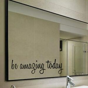 Be Amazing Today Wall Mirror Sticker PVC Decal Mural DIY