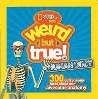 Weird But True! Human Body: 300 Outrageous Facts about Your Awesome Anatomy (Wei