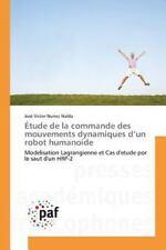 Etude de la Commande des Mouvements Dynamiques d'un Robot Humanoide by Nunez...