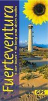 Fuerteventura 4 car tours, 40 long and short walks 9781856915083 | Brand New