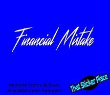 Financial Mistake Sticker Decal JDM illest Evo Subaru STI Civic 240sx Drift