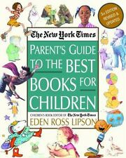 The New York Times Parent's Guide to the Best Books for Children: 3rd Edition Re