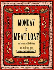 Monday Is Meat Loaf and Burgers and Pork Chops and