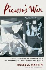Picasso's War. The Destruction of Guernica, and The Masterpiece That Changed The
