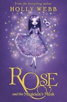 Rose and the Magician's Mask: Book 3,Holly Webb