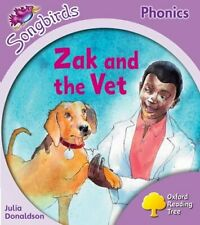 Oxford Reading Tree: Stage 1+: Songbirds: Zak and the Vet-Julia Donaldson, Clar