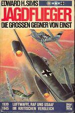 SIMS Edward H. Jagdflieger Die groben Gegner von einst 1939-1945