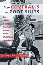 From Coveralls to Zoot Suits: The Lives of Mexican American Women on the World W