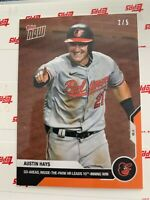 2020 TOPPS NOW ORANGE PARALLEL CARD 2/5 BALTIMORE ORIOLES AUSTIN HAYS #93