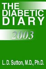 The Diabetic Diary 2003 by L. D. Sutton (2002, Paperback)