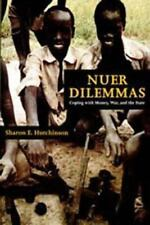 Nuer Dilemmas: Coping with Money, War, and the Sta