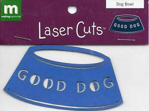 MAKING MEMORIES Laser Cuts Good Dog Bowl Embellishments Puppy Food