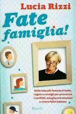 Fate famiglia!. Dalla tata più famosa d'Italia, regole e consigli per prevenire