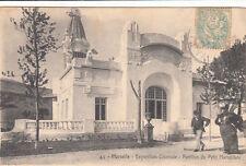 MARSEILLE expo coloniale 1906 43 pavillon du petit marseillais timbrée 1906