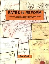 RATES to REFORM, A Guide to High Postage Rates in GB & their Reform 1812-1840