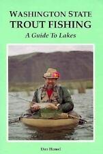Washington State Trout Fishing : A Guide to Lakes by Daniel B. Homel