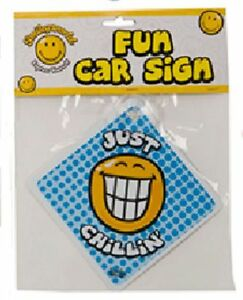 FUN CAR SIGN JUST CHILLIN'  GREAT CHRISTMAS GIFT
