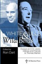 White Gulls and Wild Birds : Essays on C. S. Lewis, Inklings and Friends and...