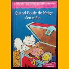 QUAND BOULE DE NEIGE S'EN MÊLE… Dominique Gardé Gauthier Dosimont 1991