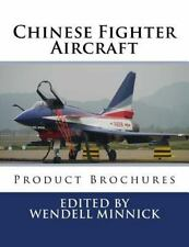 Chinese Fighter Aircraft : Product Brochures: By Minnick, Wendell