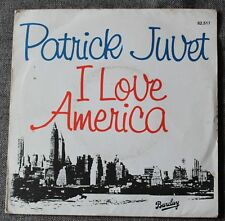 Patrick Juvet, i love America, SP - 45 tours France
