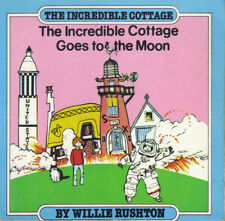 THE INCREDIBLE COTTAGE GOES TO THE MOON - WILLIE RUSHTON - PB 1981 1st Ed - VGC