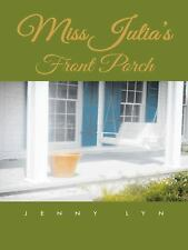 Miss Julia's Front Porch by Jenny Lyn (2014, Paperback)