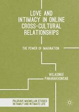 Love and Intimacy in Online Cross-Cultural Relationships : The Power of Imagi...