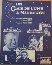 Partition ancienne-UN CLAIRE DE LUNE A MAUBEUGE Musique de: PIERRE PERRIN