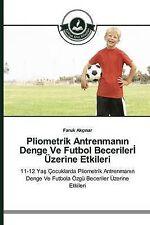 USED (LN) Pliometrik Antrenmanın Denge Ve Futbol Becerilerİ Üzerine Etkileri (Tu
