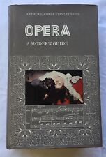 OPERA, A MODERN GUIDE BY ARTHUR JACOBS & STANLEY SADIE BOOK 1969