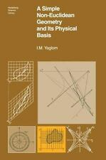 A Simple Noneuclidean Geometry and Its Physical Basis by I. M. Yaglom (1979,...