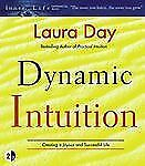 Dynamic Intuition: Creating a Joyous and Successful Life ~ Day, Laura