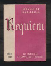 HIST. Requiem Les mémoires du chancelier d'Autriche Schuschnigg. 1re Edt fr.1947