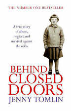 Behind Closed Doors: A True Story of Abuse, Neglect and Survival Against the Od…