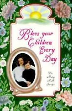 Bless Your Children Every Day,