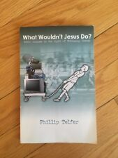 What Wouldn't Jesus Do? By Phillip Telfer, Media Choices In The Light Of ...