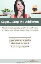 Sugar...Stop the Addiction: A Biochemical Explanat