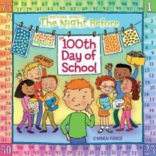 THE NIGHT BEFORE  the 100th Day of School (Brand New Paperback) Natasha Wing